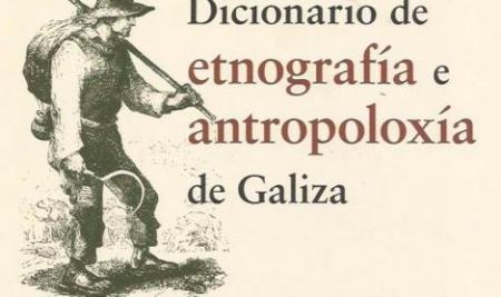 Diccionario de etnografia e antropoloxía de Galiza