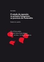 Xornadas SOBRE O ESTUDO DA REPRESIÓN NO PRIMEIRO FRANQUISMO NA PROVINCIA DE PONTEVEDRA