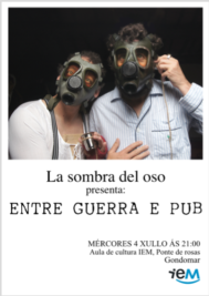 O IEM acolle a presentación da obra  Entre guerra e pub de La sombra del oso. Mércores 4 de xullo ás 21:00h.
